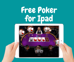 Free Poker for Ipad is easy to install
